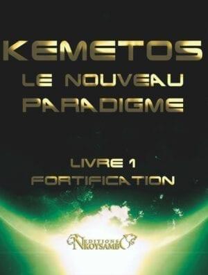Kemetos, Le Nouveau Paradigme - Livre 1 : Fortification
